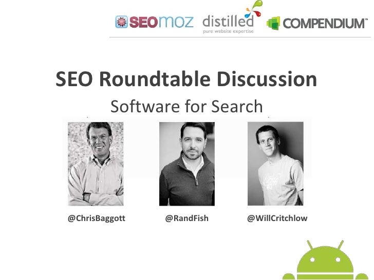 SEO Roundtable Discussion<br />Software for Search<br />@ChrisBaggott<br />@RandFish<br />@WillCritchlow<br />