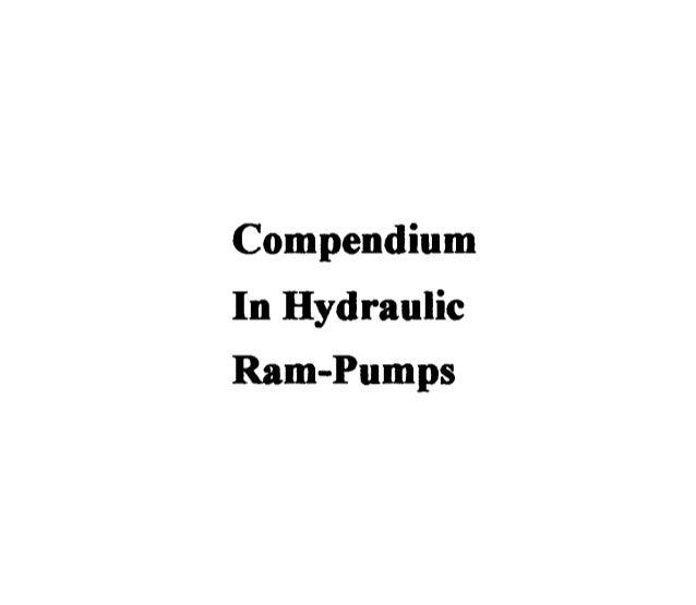 CompendiumIn HydraulicRam-PumpsSelected & Edited by John Furze 1995/96/2002Holme Bygade 12, 8400 Ebeltoft DenmarkTel/Fax/V...