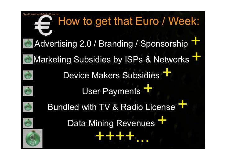 Gerd Leonhard Media Futurist                              How to get that Euro / Week:                                    ...
