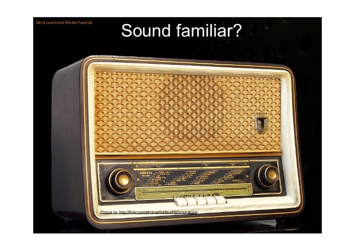Gerd Leonhard Media Futurist                                            Sound familiar?                                   ...