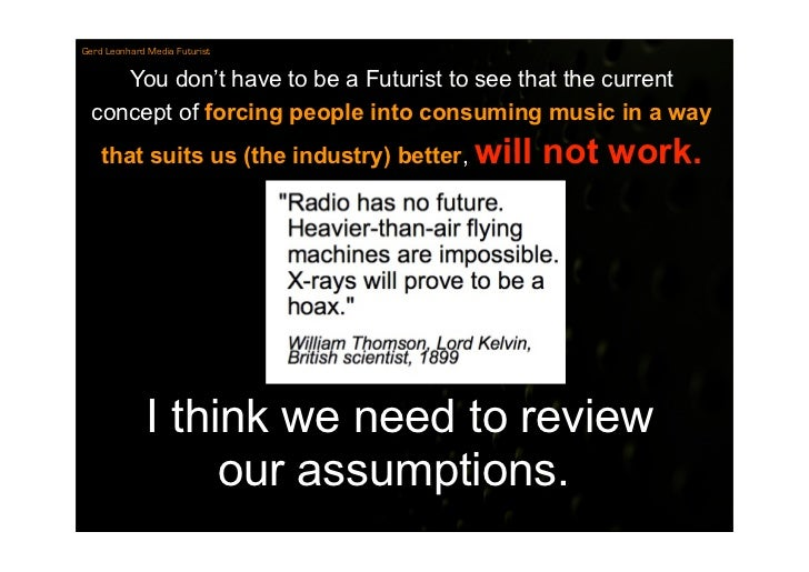 Gerd Leonhard Media Futurist        You don't have to be a Futurist to see that the current   concept of forcing people in...