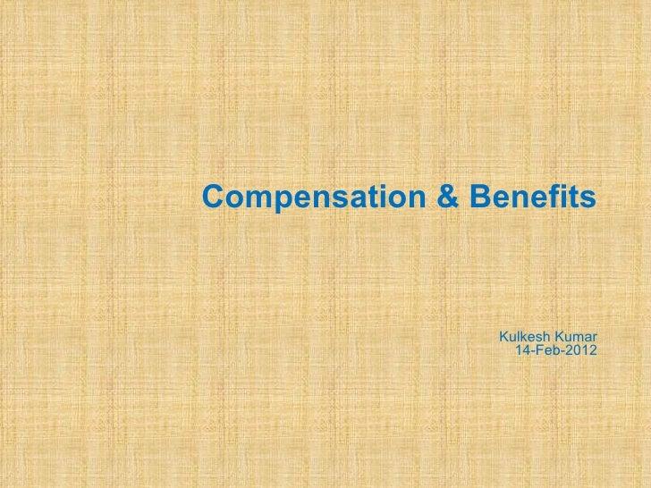 Compensation & Benefits                 Kulkesh Kumar                   14-Feb-2012
