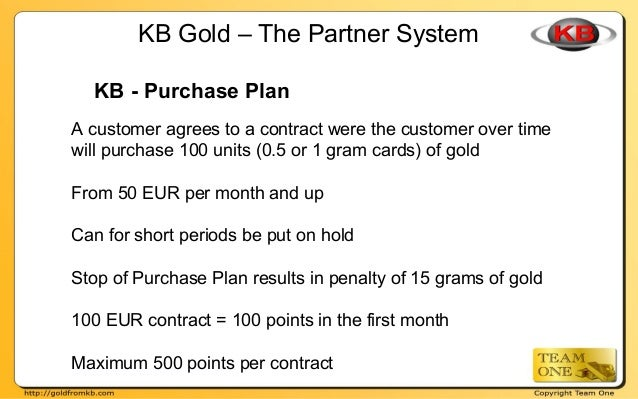 KB - Purchase Plan A customer agrees to a contract were the customer over time will purchase 100 units (0.5 or 1 gram card...