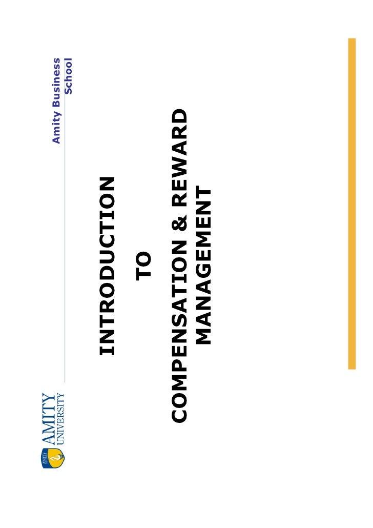 Amity Business                           School    INTRODUCTION         TOCOMPENSATION & REWARD     MANAGEMENT