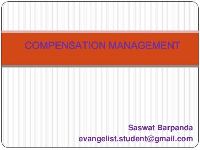 COMPENSATION MANAGEMENT                    Saswat Barpanda       evangelist.student@gmail.com