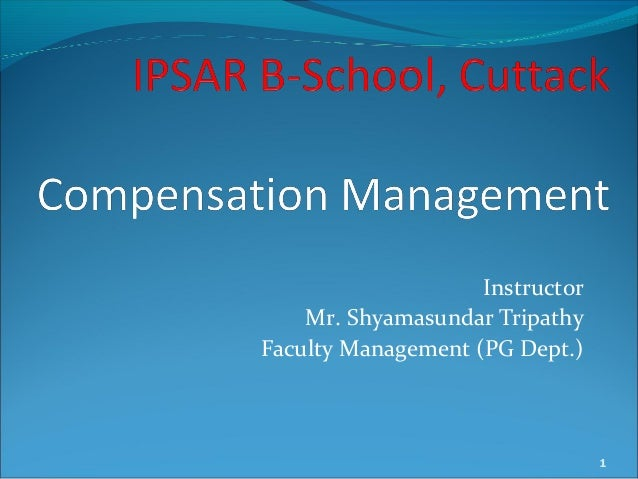 Instructor Mr. Shyamasundar Tripathy Faculty Management (PG Dept.) 1