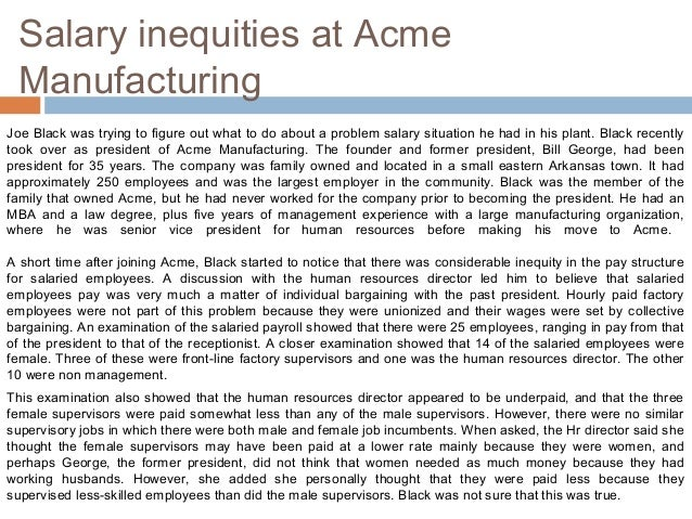 application case salary inequities at acme manufacturing A framework for human resource management  developing and using application forms 103 case incident:  salary inequities at acme manufacturing 244.
