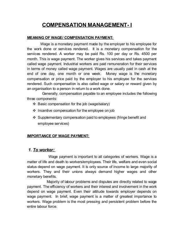 COMPENSATION MANAGEMENT- I MEANING OF WAGE/ COMPENSATION PAYMENT: Wage is a monetary payment made by the employer to his e...