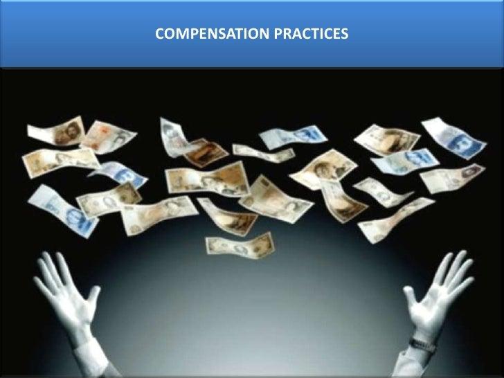 COMPENSATION PRACTICES<br />