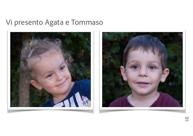 Vi presento Agata e Tommaso