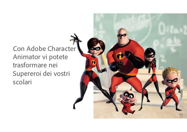Con Adobe Character Animator vi potete trasformare nei Supereroi dei vostri scolari