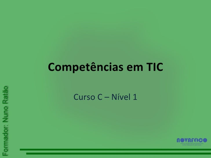 Competências em TIC Curso C – Nível 1
