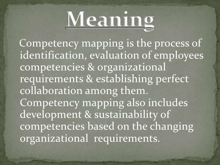Competency mapping is the process of identification, evaluation of employees  competencies & organizational requirements &...