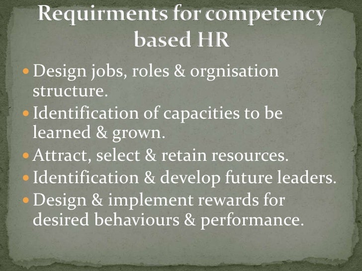 Design jobs, roles & orgnisation structure.<br />Identification of capacities to be learned & grown.<br />Attract, select ...