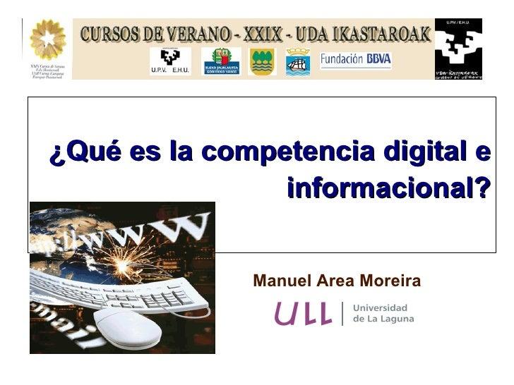 Manuel Area Moreira ¿Qué es la competencia digital e informacional?