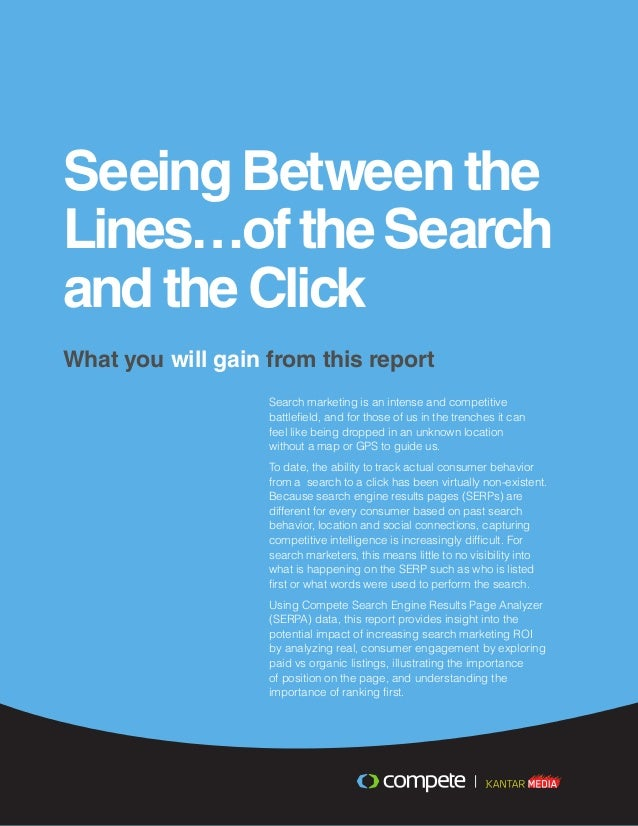 Seeing Between theLines…oftheSearchand the ClickWhat you will gain from this reportSearch marketing is an intense and comp...