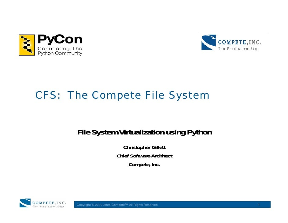 CFS: The Compete File System         File System Virtualization using Python                                 Christopher G...