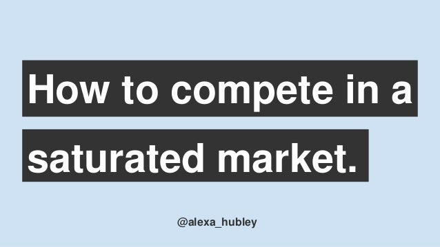 How to compete in a @alexa_hubley saturated market.