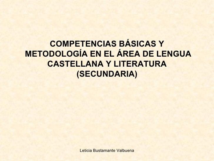 COMPETENCIAS BÁSICAS Y  METODOLOGÍA EN EL ÁREA DE LENGUA CASTELLANA Y LITERATURA (SECUNDARIA)