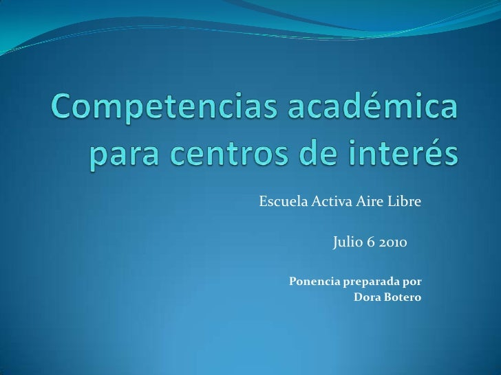 Competenciasacadémicaparacentros de interés<br />EscuelaActivaAireLibre<br />                                             ...