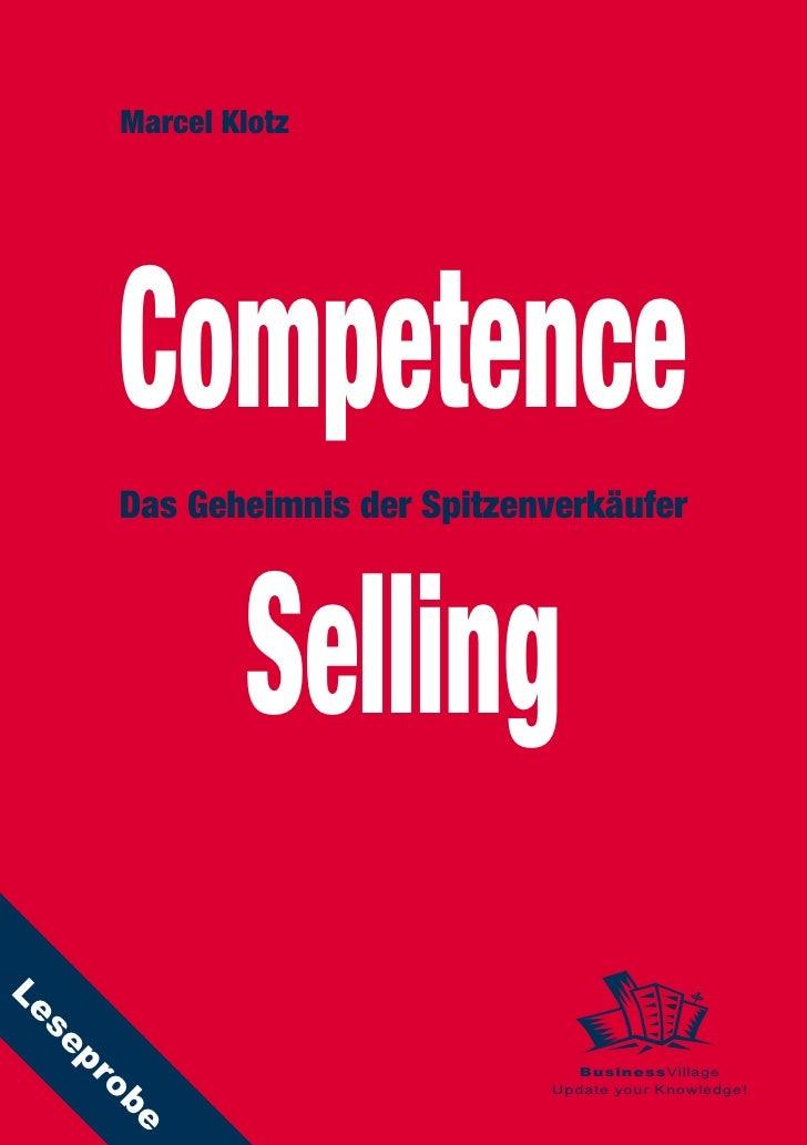 Marcel Klotz             Competence         Das Geheimnis der Spitzenverkäufer                     Selling Le  se     p   ...
