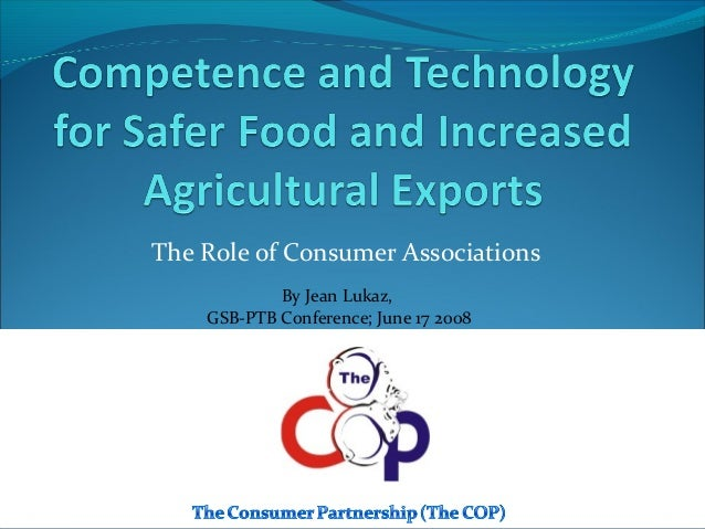 The Role of Consumer Associations By Jean Lukaz, GSB-PTB Conference; June 17 2008