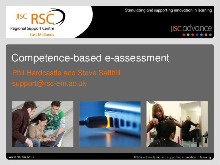Competence-based e-assessment  Phil Hardcastle and Steve Saffhill  support@rsc-em.ac.ukGo to View > Header & Footer to edi...