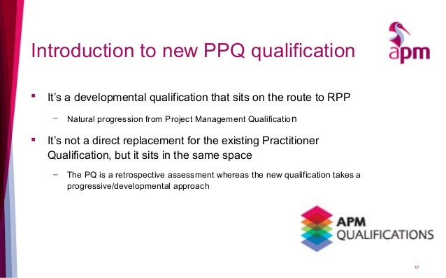 Introduction to new PPQ qualification  It's a developmental qualification that sits on the route to RPP – Natural progres...