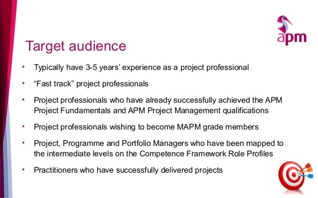 """Target audience • Typically have 3-5 years' experience as a project professional • """"Fast track"""" project professionals • Pr..."""