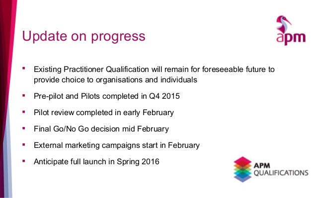 Update on progress  Existing Practitioner Qualification will remain for foreseeable future to provide choice to organisat...