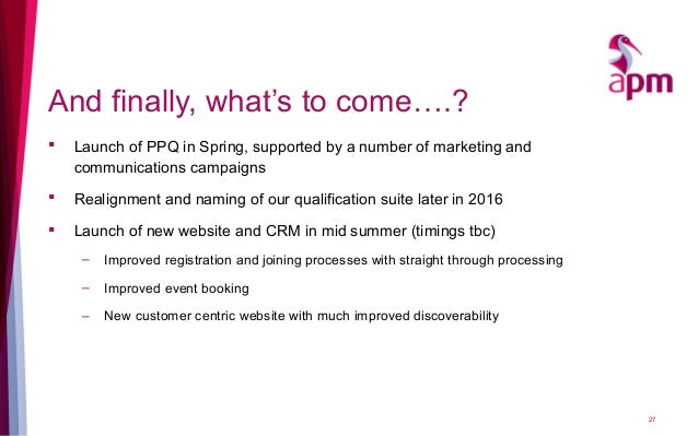 And finally, what's to come….?  Launch of PPQ in Spring, supported by a number of marketing and communications campaigns ...