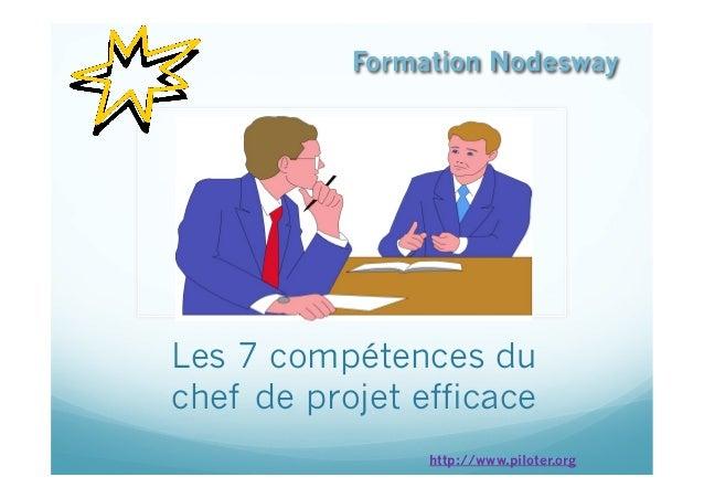 Les 7 compétences du chef de projet efficace Formation Nodesway ©Nodesway © Alain Fernandezhttp://www.piloter.org