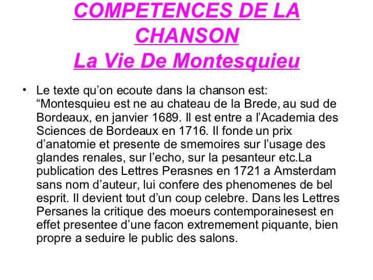"""COMPETENCES DE LA CHANSON La Vie De Montesquieu <ul><li>Le texte qu'on ecoute dans la chanson est:  """"Montesquieu est ne au..."""