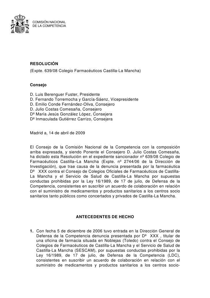 COMISIÓN NACIONAL  DE LA COMPETENCIA     RESOLUCIÓN (Expte. 639/08 Colegio Farmacéuticos Castilla-La Mancha)   Consejo  D....