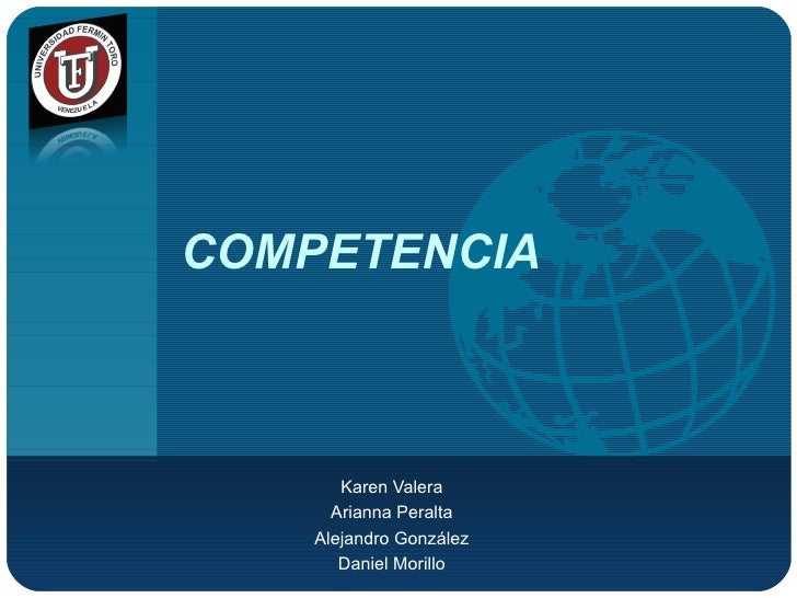 COMPETENCIA Karen Valera Arianna Peralta Alejandro González Daniel Morillo