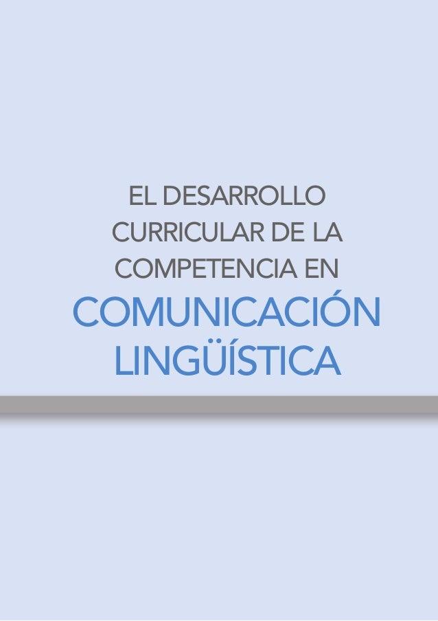 El desarrollo curricular de la competencia encomunicación lingüística