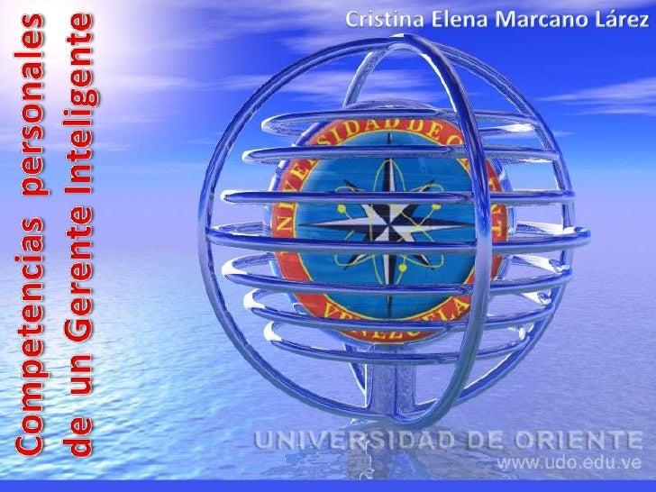 Cristina Elena Marcano Lárez<br />Competencias  personales de  un Gerente Inteligente<br />