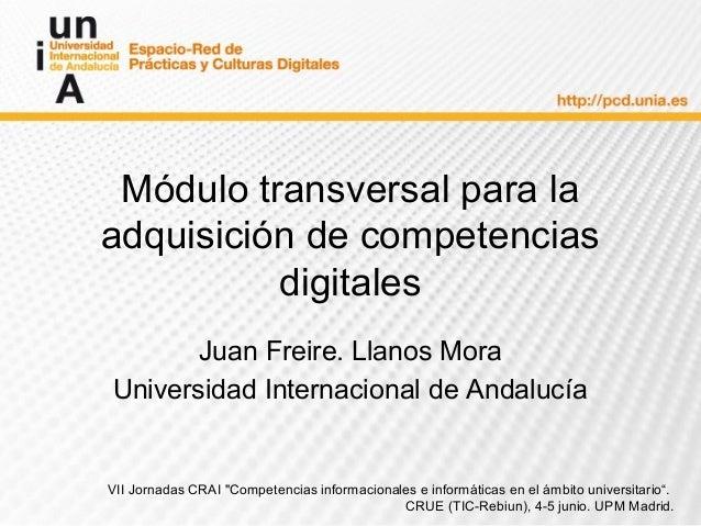"""VII Jornadas CRAI """"Competencias informacionales e informáticas en el ámbito universitario"""". CRUE (TIC-Rebiun), 4-5 junio. ..."""
