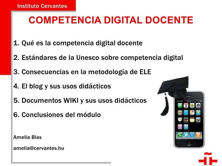 COMPETENCIA DIGITAL DOCENTE <ul><li>Qué es la competencia digital docente </li></ul><ul><li>Estándares de la Unesco sobre ...