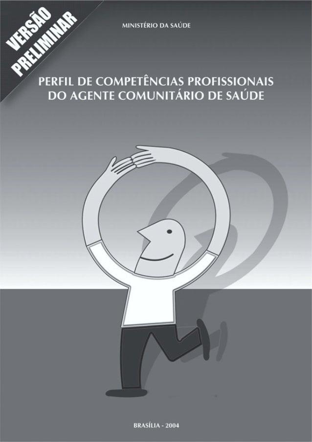 PERFIL DE COMPETÊNCIAS PROFISSIONAIS DO AGENTE COMUNITÁRIO DE SAÚDE 1