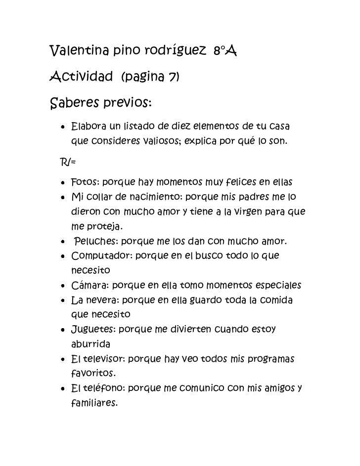 Valentina pino rodríguez 8°AActividad (pagina 7)Saberes previos:   Elabora un listado de diez elementos de tu casa   que c...