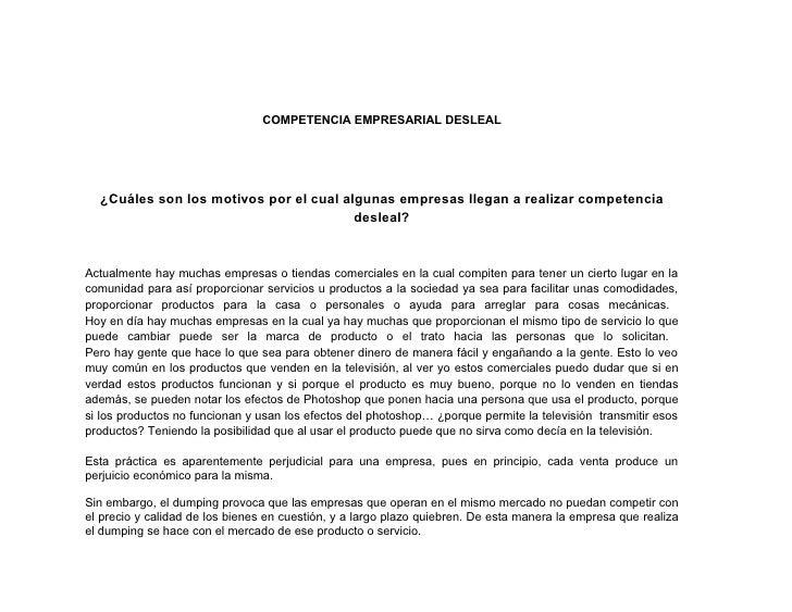 COMPETENCIA EMPRESARIAL DESLEAL  ¿Cuáles son los motivos por el cual algunas empresas llegan a realizar competencia       ...
