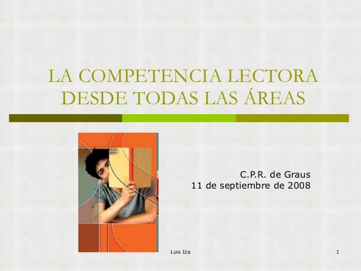 LA COMPETENCIA LECTORA DESDE TODAS LAS ÁREAS C.P.R. de Graus 11 de septiembre de 2008