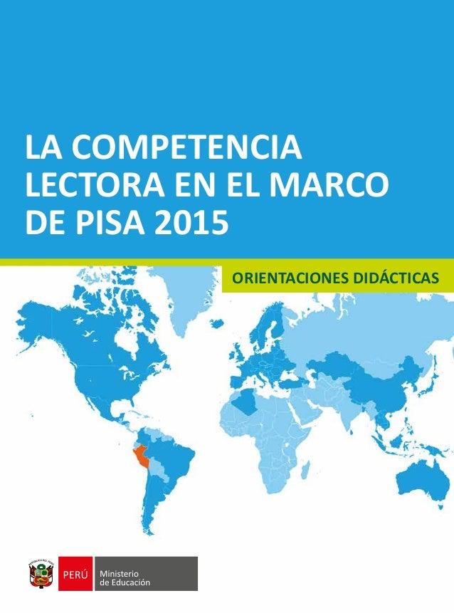 LA COMPETENCIA LECTORA EN EL MARCO DE PISA 2015 ORIENTACIONES DIDÁCTICAS