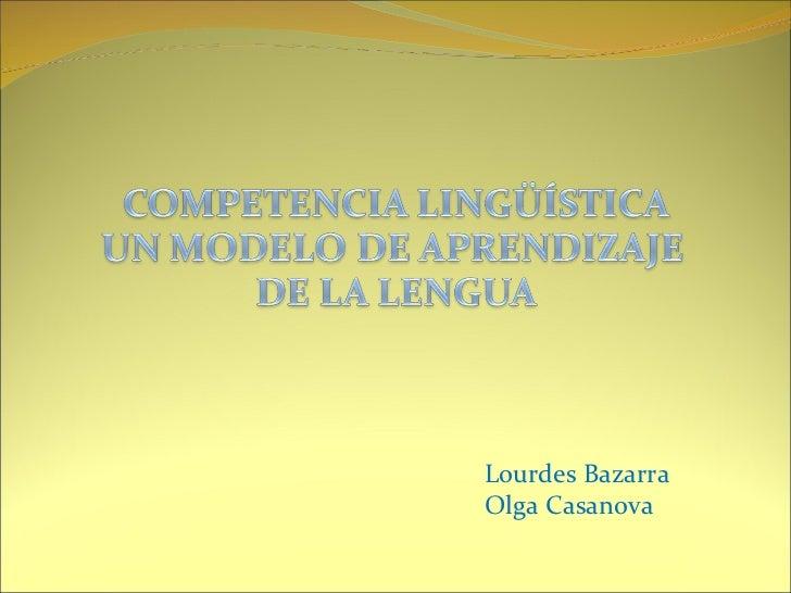 Lourdes BazarraOlga Casanova