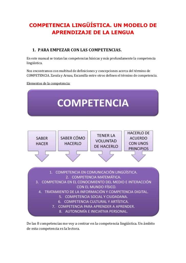 COMPETENCIA LINGÜÍSTICA. UN MODELO DE       APRENDIZAJE DE LA LENGUA   1. PARA EMPEZAR CON LAS COMPETENCIAS.En este manual...