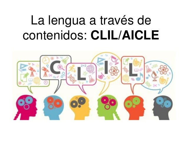 La lengua a través de contenidos: CLIL/AICLE