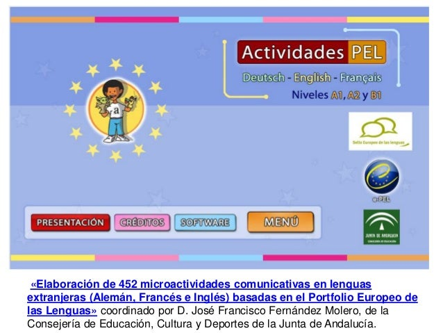 «Elaboración de 452 microactividades comunicativas en lenguas extranjeras (Alemán, Francés e Inglés) basadas en el Portfol...