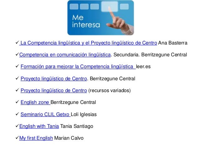  La Competencia lingüística y el Proyecto lingüístico de Centro Ana Basterra Competencia en comunicación lingüística. Se...