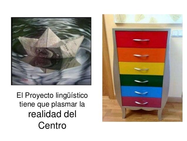El Proyecto lingüístico tiene que plasmar la realidad del Centro